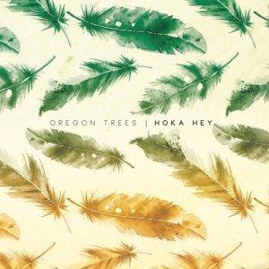 album Hoka Hey - Oregon Trees
