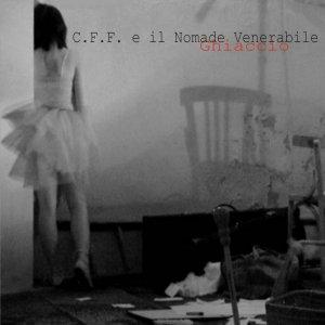 album Ghiaccio - C.F.F. e il nomade venerabile