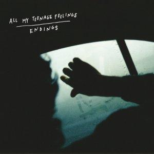 album Endings - All My Teenage Feelings