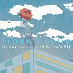 album The Boy Who Believed He Could Fly - Frank.Sinutre