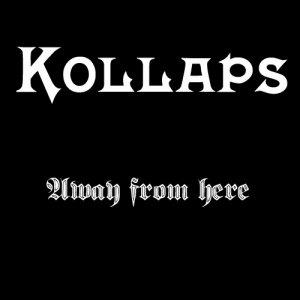 album Away from here - Kollaps