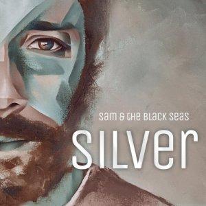 album SILVER - SAM AND THE BLACK SEAS