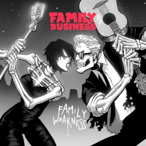 album Family Weakness - Family Business