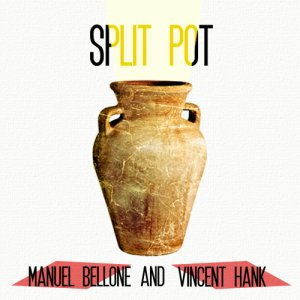 album Split Pot - Manuel Bellone