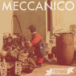 album MECCANICO (Ep) - FERDINANDO