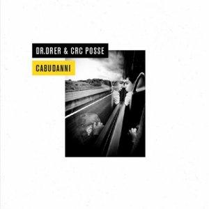 album Cabudanni - dr.drer & crc posse