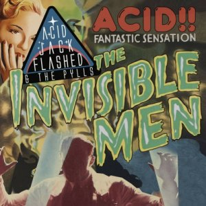 album The Invisible Men - Acid Jack Flashed & the Pylls
