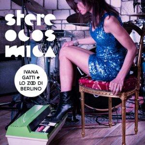 album STEREOCOSMICA - Ivana Gatti