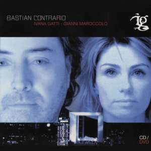 album BASTIAN CONTRARIO - Ivana Gatti