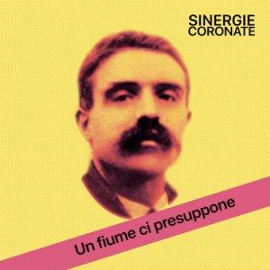album Un fiume ci presuppone - Sinergie Coronate