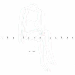 album Layers - The lava cakes