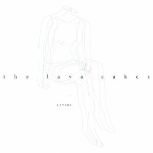 album Layers - The lava cakes
