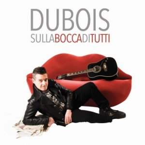 album Sulla Bocca Di Tutti - DUBOIS