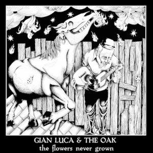album The Flowers Never Grown - Gian Luca & The Oak