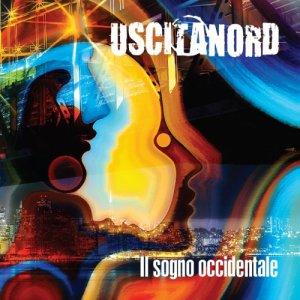 album il Sogno Occidentale - Uscitanord