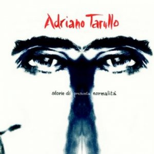 album Storie di presunta normalità - Adriano Tarullo
