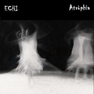 album Echi - Atròphia