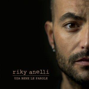 album Riky Anelli - Usa Bene Le Parole - Riky Anelli