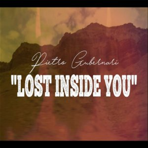 album LOST INSIDE YOU - Pietro Gubernari (Songwriter)