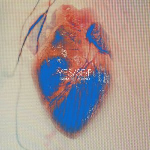 album Prima del Sonno - Yes/se:f