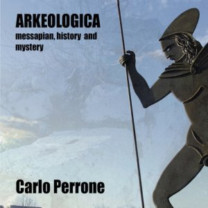 album Arkeologica - messapian history and mystery - Carlo Perrone lu Dub diventa Arkeologico
