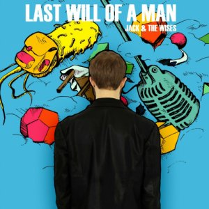 album Last will of a man - Jack e The Wises