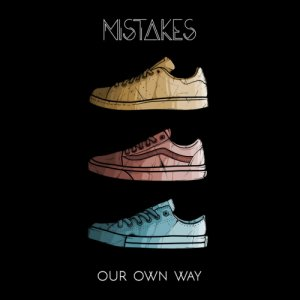 album Our Own Way - Mistakes Music