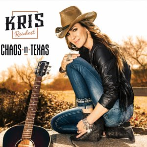 album Chaos in Texas - Kris Reichert