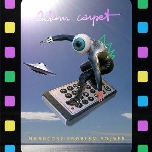 album Hardcore Problem Solver - Adam Carpet