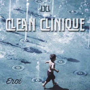 album Eroi - Clean Clinique