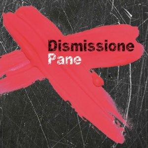 album Dismissione - Pane