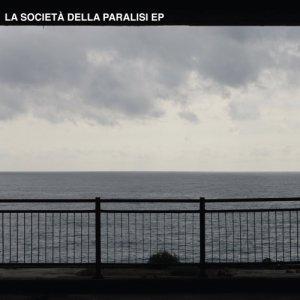 album La Società della Paralisi EP - La Società della Paralisi