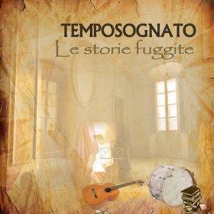 album Le storie fuggite - Temposognato