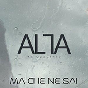 album Ma Che Ne Sai - AL QUADRATO
