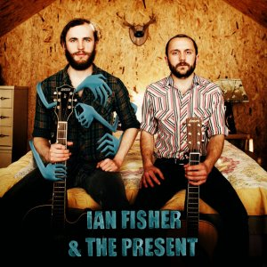 album Ian Fisher & The Present - Ian Fisher