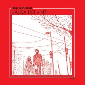 album Bop & 291out - L'Alba Dei Vinti - 291out