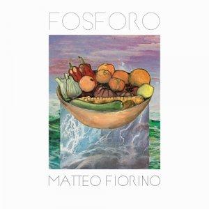 album Fosforo - Matteo Fiorino