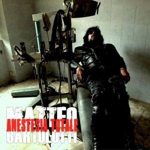 album Anestesia Totale - Matteo Bartolotti