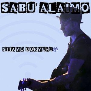 album Stiamo Dormendo Singolo) - Sabù Alaimo