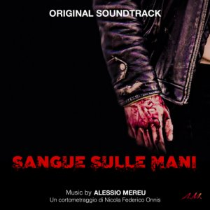 album Original Soundtrack - Sangue Sulle Mani - Alessio Mereu