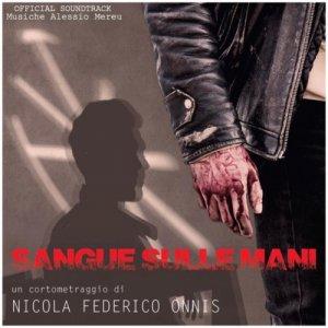 album Sangue Sulle Mani (Singolo) - Alessio Mereu