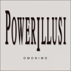 album Omonimo - Powerillusi