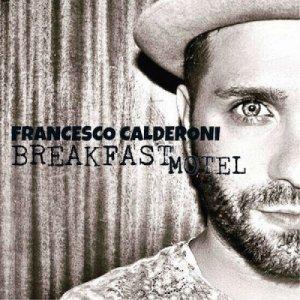 album Breakfast Motel - Francesco Calderoni