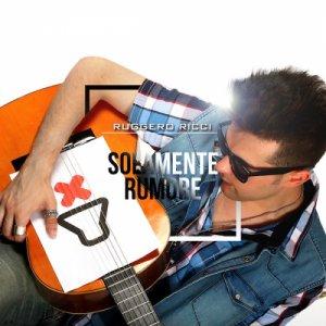 album Solamente Rumore - Ruggero Ricci
