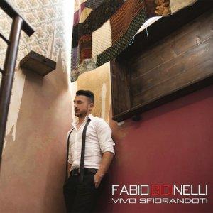 album Vivo Sfiorandoti - Fabio Bidinelli