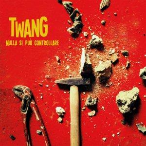 album NULLA SI PUO' CONTROLLARE - TWANG