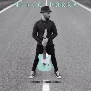 album Inkiostro Indelebile - Mirco Porrà