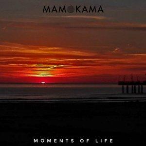 album Moment's of Life - MAMOKAMA
