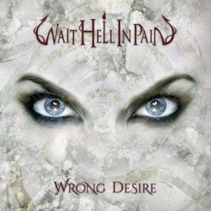 album Wrong Desire - Wait Hell In Pain