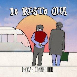 album Io Resto Qua - Reggae Connection